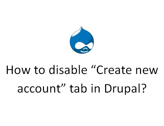 how to disable create new account tab in drupal