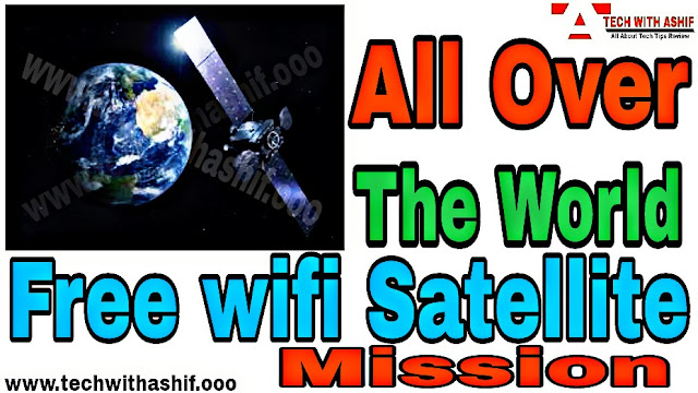 272 satellites will provide the whole world free Wi-Fi service, free wifi service  in world, wifi