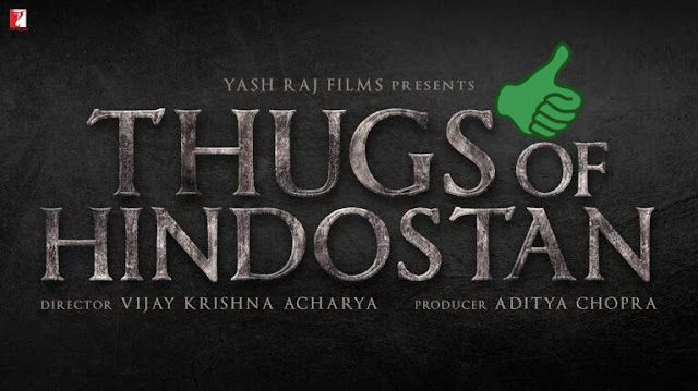 Thugs of Hindostan - 5 Reasons why it may be the BEST Movie of 2018