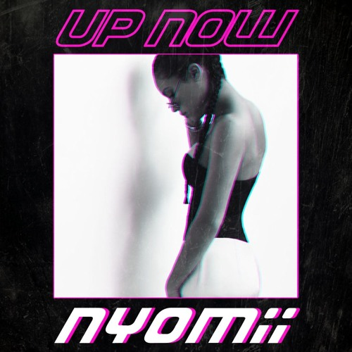 "NyoMii Drops New Single ""Up Now"""