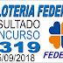 Resultado da Loteria Federal concurso 5319 (15/09/2018)