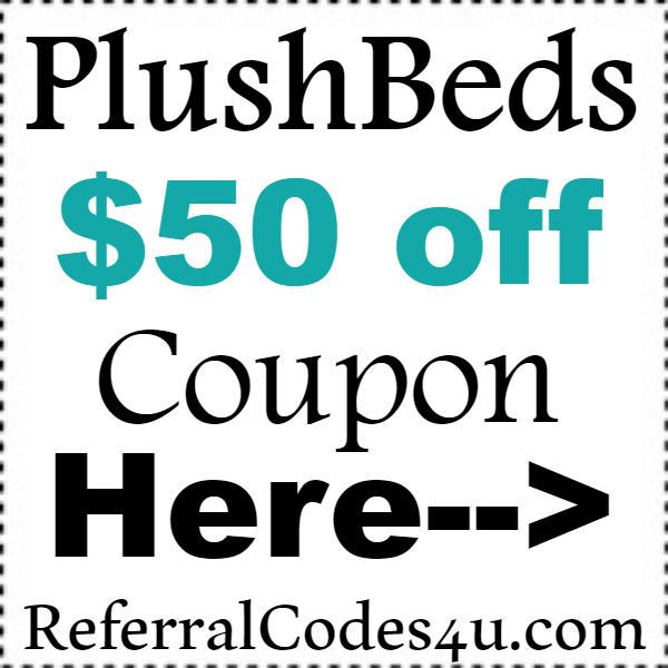 Plush Beds Referral Codes 2016-2017, PlushBeds.com Discount Code September, October, November
