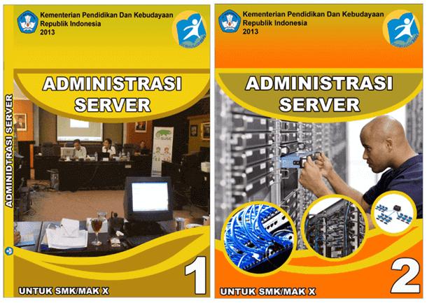 Buku SMK K13 Administrasi Server Jilid 1 dan 2 - Bidang Keahlian Teknologi Informasi dan Komunikasi