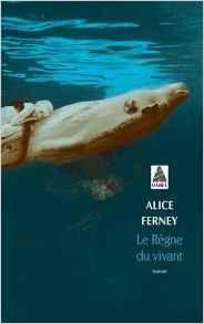 Le Règne du vivant – Alice Ferney