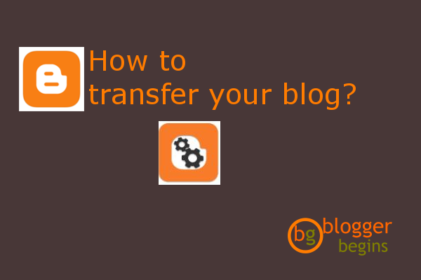 Transfer Blog(Blogger) from one google account to other: