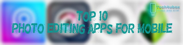 Top 10 photo editing apps for mobile, to get the most out of your favorite photos