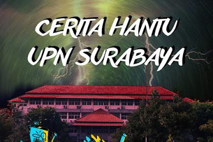 Kumpulan Cerita Misteri Hantu di UPN Surabaya