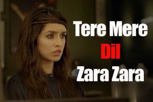 Tere Mere Dil Zara Zara