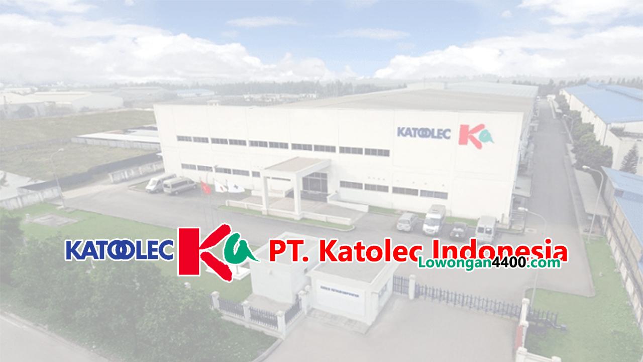 Lowongan Kerja PT. Katolec Indonesia Kawasan Industri EJIP 2019