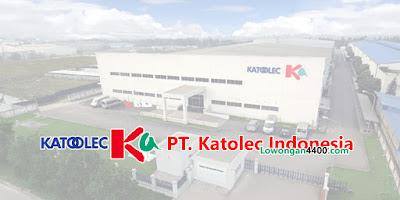 Lowongan Kerja PT. Katolec Indonesia Kawasan Industri EJIP 2020