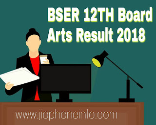 BSER Announced 12th Board Arts Result 2018 Check Here