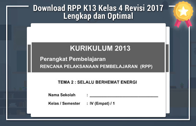 Download RPP K13 Kelas 4 Revisi 2017 Lengkap dan Optimal