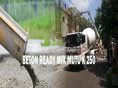 HARGA BETON K 250, HARGA READY MIX K 250, HARGA BETON COR K 250, HARGA COR BETON K 250