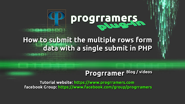 How to submit the multiple rows form data with a single submit in PHP