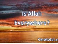Allah Berada Dimana ? Ini Jawabannya