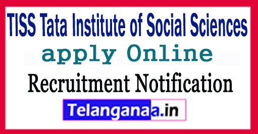 TISS TISS Tata Institute of Social Sciences Recruitment Notification 2017