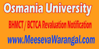 Osmania University BHMCT / BCTCA 1st/2nd / 3rd Year May 2016 Revaluation Notification