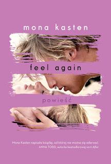 Feel again - Mona Kasten (PATRONAT MEDIALNY)