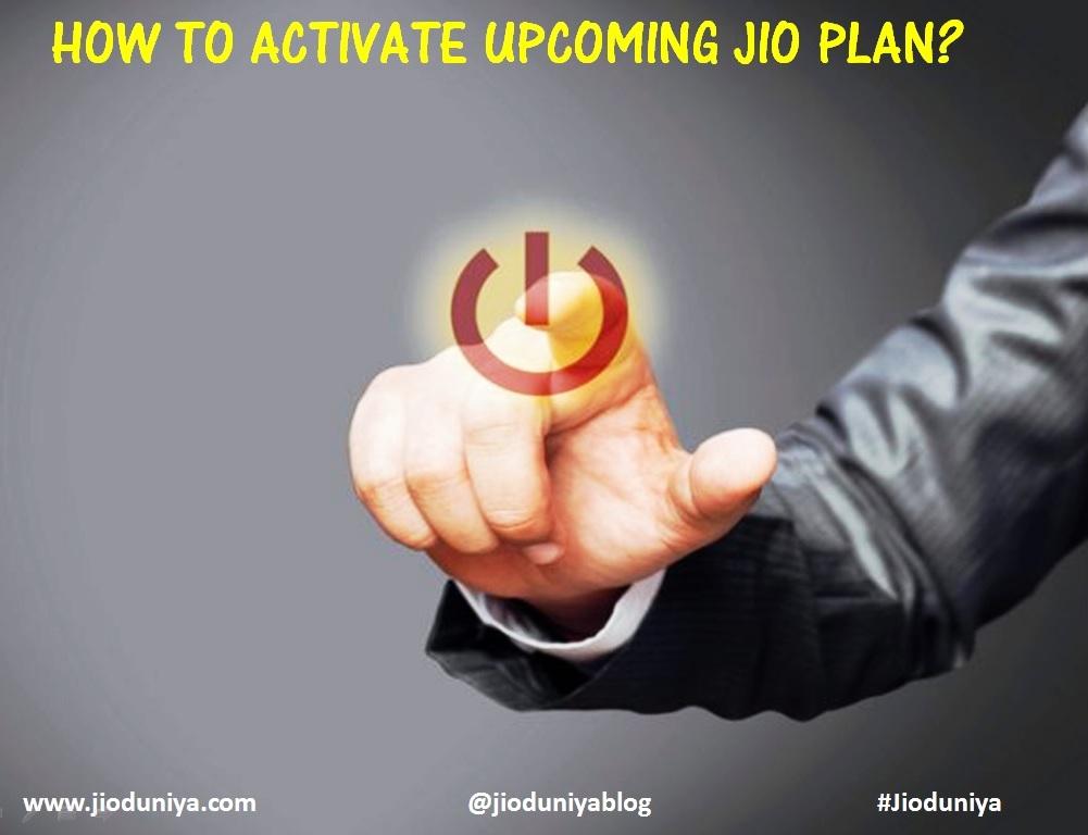 jio duniya how to activate an upcoming jio plan through myjio app