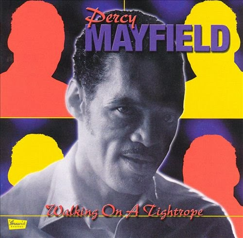 Stuck In The Past!: Percy Mayfield - Walking On A Tightrope (1969)