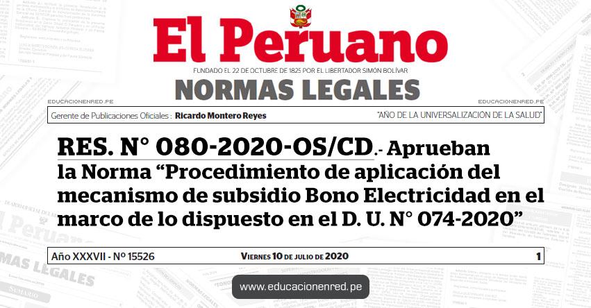 RES. N° 080-2020-OS/CD.- Aprueban la Norma «Procedimiento de aplicación del mecanismo de subsidio Bono Electricidad en el marco de lo dispuesto en el Decreto de Urgencia N° 074-2020»