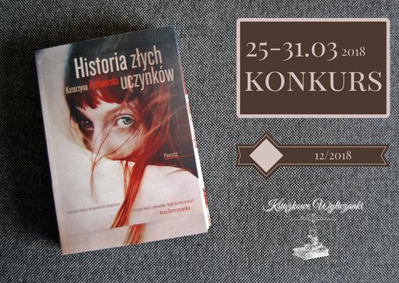 """KONKURS """"Historia złych uczynków"""" Katarzyna Zyskowska"""
