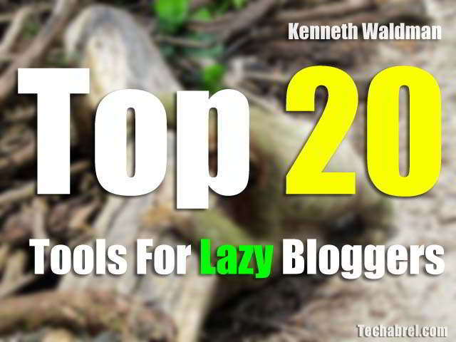 top 20 amazing tools for lazy bloggers cover pic