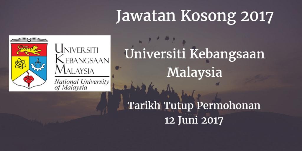 Jawatan Kosong UKM 12 Juni 2017