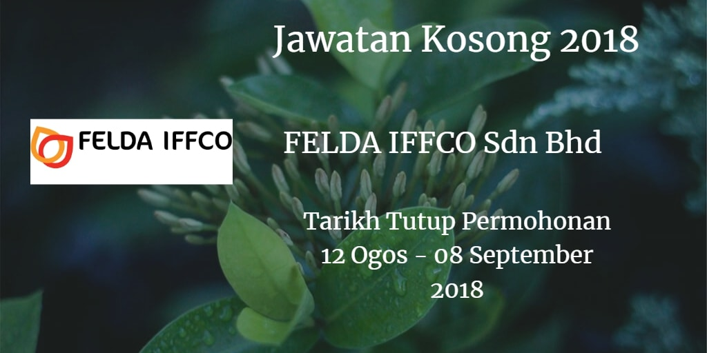 Jawatan Kosong FELDA IFFCO Sdn Bhd 12 Ogos - 08 September 2018