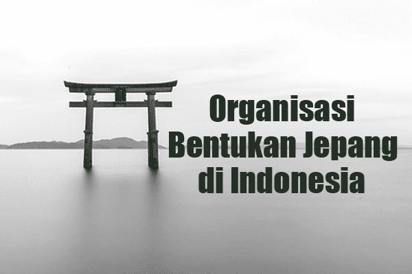 Organisasi Bentukan Jepang