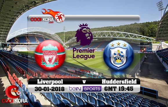 مشاهدة مباراة هيديرسفيلد تاون وليفربول اليوم 30-1-2018 في الدوري الإنجليزي