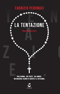 """""""LA TENTAZIONE. Una storia vera"""" di Fabrizio Peronaci"""