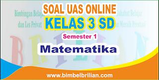 Soal UAS Matematika Online Kelas 3 ( Tiga ) SD Semester 1 ( Ganjil ) - Langsung Ada Nilainya