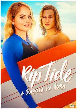 26 - Rip Tide: A Garota Da Hora - Dublado