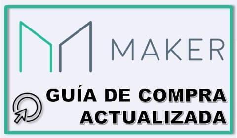 Guía de Compra Completa y Actualizada Criptomoneda MakerDAO (MKR)
