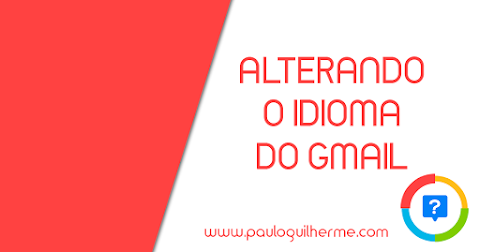 Alterar o idioma do Gmail