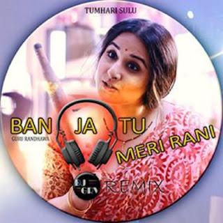 BAN+JA+TU+MERI+RANI%2C+GURU+RANDHAWA%2C+TUMHARI+SULU+-+DJ+GRV+REMIX.mp3