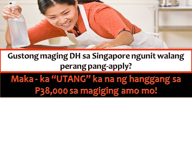 Here is another good news to those who wants to work as domestic helper or household service worker in Singapore but do not have enough money for the processing of their documents and other requirements.  Employers in Singapore that hoping to hire domestic workers from the Philippine can now lend them up to $1,100 SGD or more than P38,000 to cover their expenses.  In return, the DH will pay the loan only up to half of their monthly salary until fully paid.