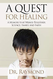 A Quest For Healing: A Memoir That Weaves Together Science, Family and Faith - a Parenting and Fatherhood book by Dr. Raymond