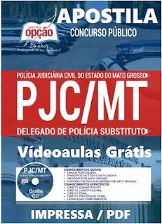 Apostila PJC MT 2107 Delegado de Polícia - Concurso Polícia Judiciária MT 2017