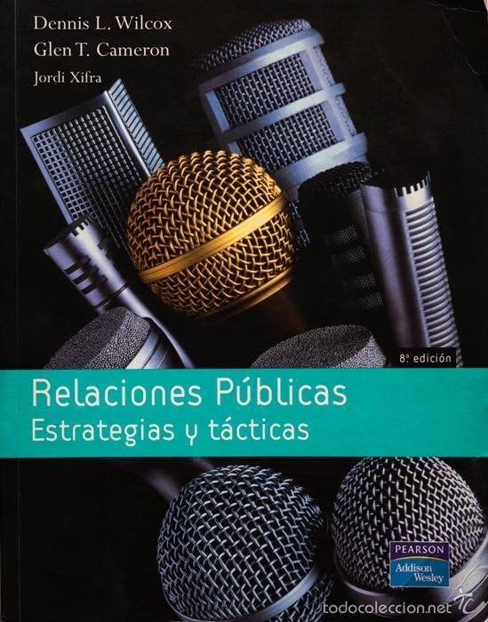 Relaciones públicas: Estrategias y tácticas, 8va Edición – Dennis L. Wilcox, Glen T. Cameron y Jordi Xifra