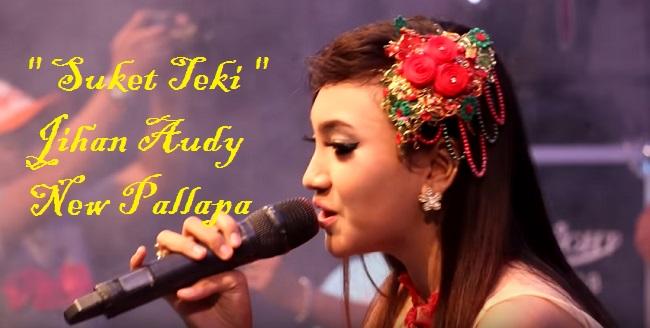 Download Jihan Audy New Pallapa - Suket Teki Mp3 Koplo