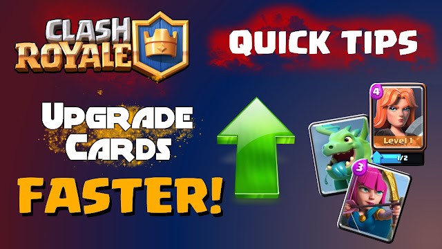 Clash Royale Fast Card Upgrade Tips
