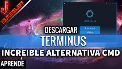 Descargar TERMINUS, cmd, nuevo cmd, alternativa cmd