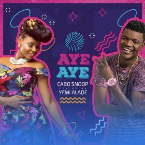 Cabo Snoop Feat. Yemi Alade - Aye Aye