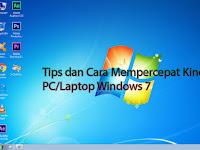 Tips dan Cara Mempercepat Kinerja PC/Laptop Windows 7