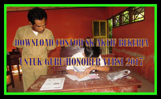 Download Contoh SK Aktif Bekerja Untuk Guru Honorer Versi 2017
