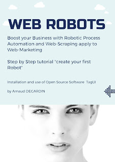Web Robots: Boost your business with Robotic Process Automation and Web-Scraping on Web-marketing