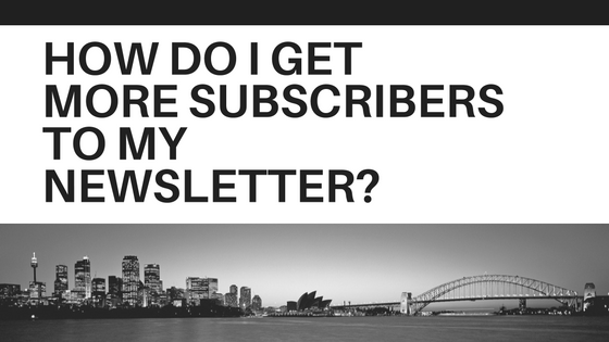 More Subscribers to Newsletter.
