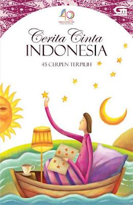 Cerita Cinta Indonesia - 45 Cerpen Pilihan